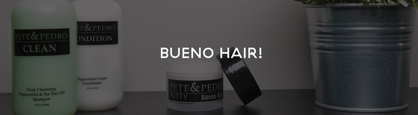 Pete and Pedro Bueno Hair